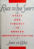 Race to the swift : state and finance in Korean industrialization