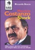 MAURIZIO COSTANZO SHOCK. Affari, Potere, Alcova: i retroscena del telegiorrnalista più famoso d'Italia
