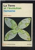 La Terre et l'évolution humaine. Introduction géographique à l'histoire
