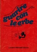 Guarire con le erbe ( (Luda e Vassallo) 1971- editore Mantelli .