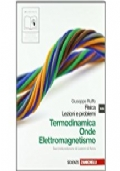 Termodinamica  Onde  Elettromagnetismo ( seconda edizione di Lezioni di fisica)
