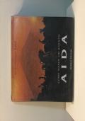 Come nasce un evento. Aida. Presentazione di F. Zeffirelli e C. Bergonzi