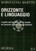 Orizzonte e linguaggio. I confini dell'esperienza de mondo nel pensiero di Hans-Georg Gadamer