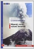 Le scienze della terra - minerali, rocce, vulcani, terremoti