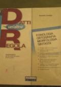 Datti un'Altra Regola + Quaderno + Traguardi di competenza linguistica