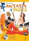 Fantasia e musica. Vol. A+ B + C + Laboratori di competenze + 3DVD