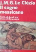 Il sogno messicano i miti gli dei gli eroi di una civiltà perduta