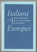 Italiani ed europei. Sinistra e Riformisno per una nuova fondazione di cultura