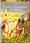 Cortes e la conquista del Messico