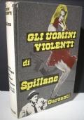 Gli uomini violenti di Spillane.