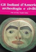 Gli indiani d'America archeologia e civiltà
