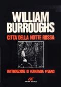 William Burroughs - Citt� della notte rossa