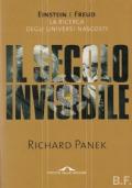 Il secolo invisibile Einstein e Freud : la ricerca degli universi nascosti