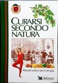 CURARSI SECONDO NATURA - MANUALE PRATICO PER LA FAMIGLIA