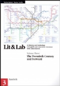 Lit & Lab  A History and Anthology of English and American Literature with Laboratories. Vol. 3: The Twentieth Century and Forward.