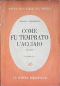COME TEMPRATO FU L'ACCIAIO - Vol. II