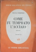 COME TEMPRATO FU L'ACCIAIO - Vol. III