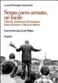 Senza carro armato, né fucile Libertà, resistenza, formazione Diario di Jolanta Grebowiec Baffoni