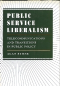 Public service liberalism : telecommunications and transitions in public policy