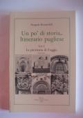 Un pò di storia ...Itinerario pugliese vol. 1 -La provincia di Foggia
