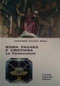 Roma pagana e cristiana - Le persecuzioni
