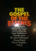THE GOSPEL OF THE ESSENES The Unknown Books of the Essenes / Lost Scrolls of the Essene Brotherhood