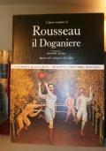 L'opera completa di Rousseau il Doganiere