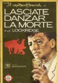 LASCIATE DANZAR LA MORTE (giallo Garzanti n. 14)