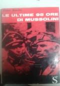 Le ultime 95 ore di Mussolini