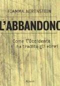 L'ABBANDONO - Come l'Occidente ha tradito gli ebrei