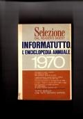 Informatutto - L'enciclopedia annuale 1970