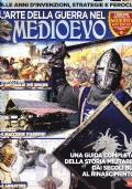 Medioevo misterioso Speciale n° 1. L'arte della guerra nel Medioevo