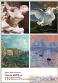 Storia dell'arte. 4 Dal Seicento all'Impressionismo. Opere Protagonisti Tecniche