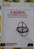 SCUOLA DI DEMOCRAZIA (A) - LEZIONI DI DIRITTO ED ECONOMIA VOLUME 1
