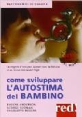 COME SVILUPPARE L'AUTOSTIMA DEL BAMBINO