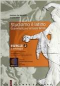 Studiamo il latino 2. Grammatica e sintassi latina. Con espansione online: Esercizi. Per i Licei e gli Ist. magistrali + quaderno di analisi 2