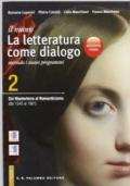 IL nuovo La letteratura come dialogo. Edizione rossa. Dal Manierismo al Romanticismo 2