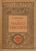 MARCO VISCONTI. STORIA DEL TRECENTO CAVATA DALLE CRONACHE DI QUEL TEMPO