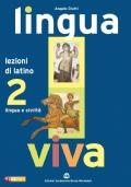 LINGUA VIVA Lezioni di latino Vol.2 Lingua e civiltà