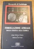 FIBRILLAZIONE ATRIALE Dalla cellula alla clinica (CARDIOLOGIA)