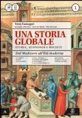 Una storia globale -  Dal Medioevo all'Età moderna