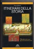 ITINERARI DELLA STORIA vol.2 Dall'età dei Severi alla crisi del Trecento
