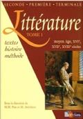 Littérature, textes histoire méthode, Moyen Age, XVI, XVII, XVIII siècles, TOME 1