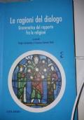 Le ragioni del dialogo. Grammatica del rapporto fra le religioni