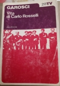 VITA DI CARLO ROSSELLI - VOLUME 1