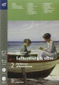 Letteratura & Oltre Volume 2 + Guida all'esame di Stato