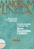 Maiorum lingua. Edizione rinnovata e ampliata del Nuovo comprendere e tradurre. Manuale