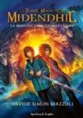 Le terre magiche di Midendhil. La missione dell'ultimo custode