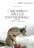 I SEGRETI DELLE CATTEDRALI SIMBOLI STORIE LEGGENDE