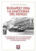 BUDAPEST 1956 LA MACCHINA DEL FANGO